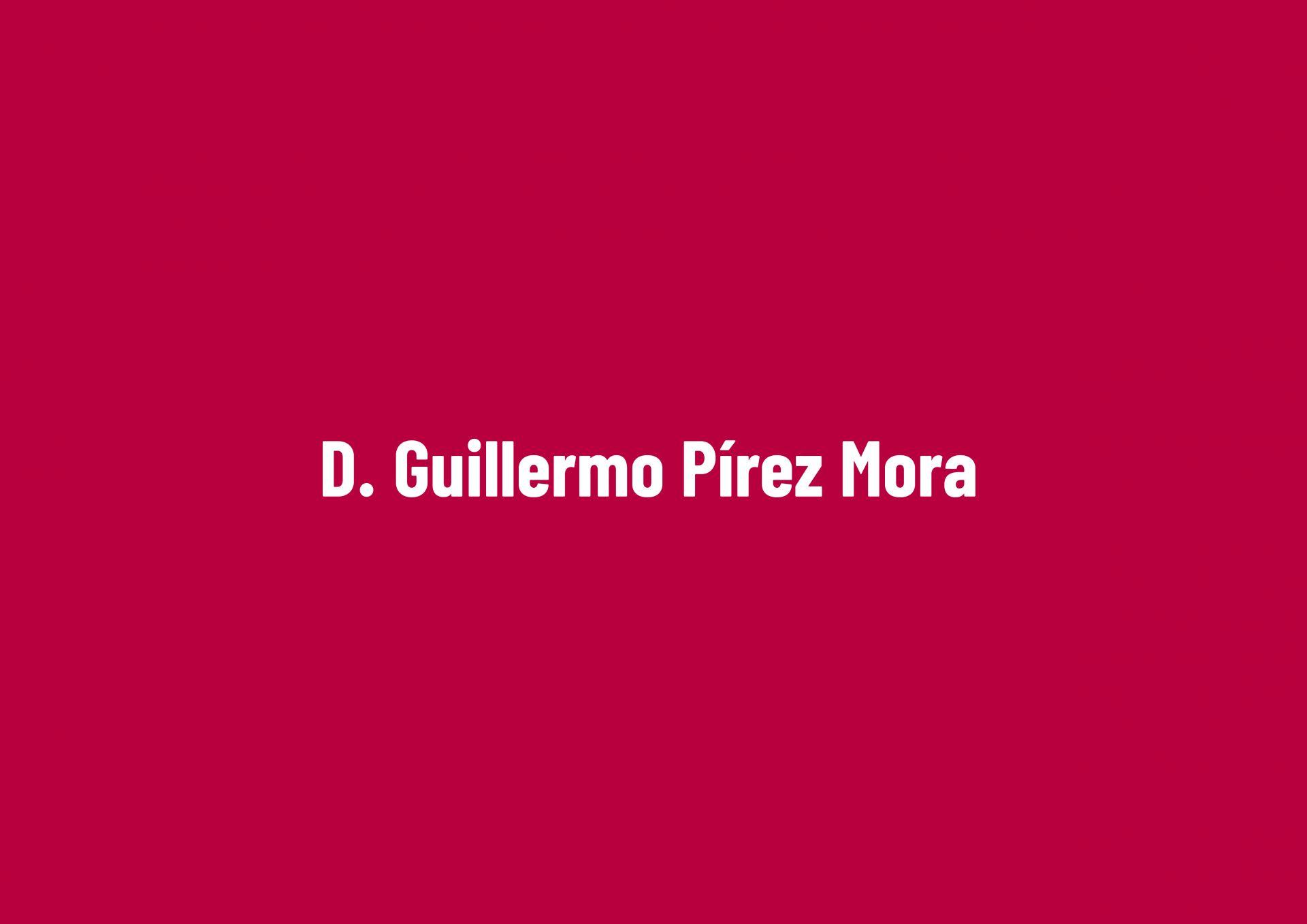 D. Guillermo Pírez Mora