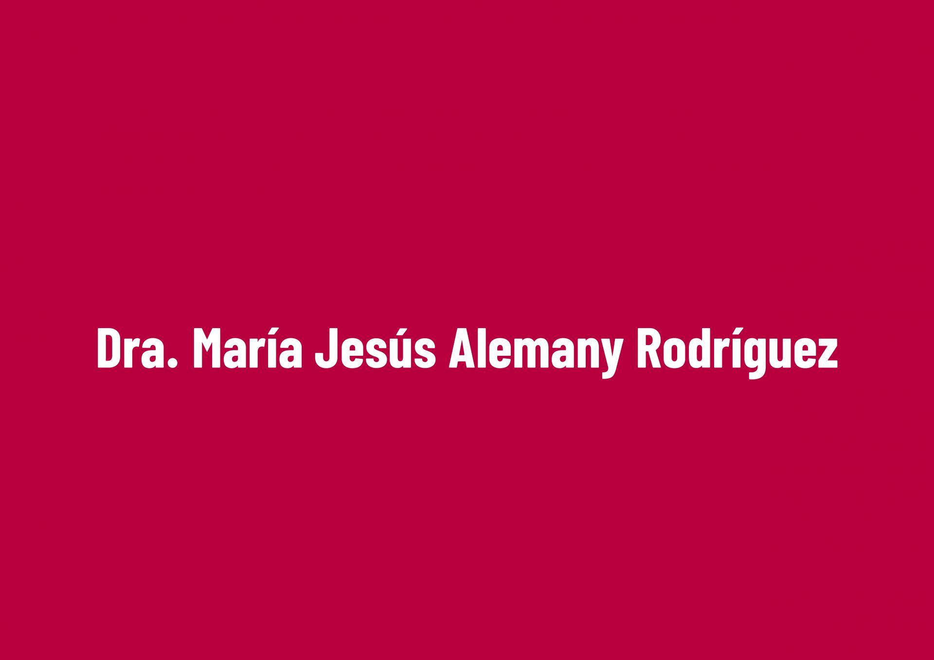 Dra. María Jesús Alemany Rodríguez