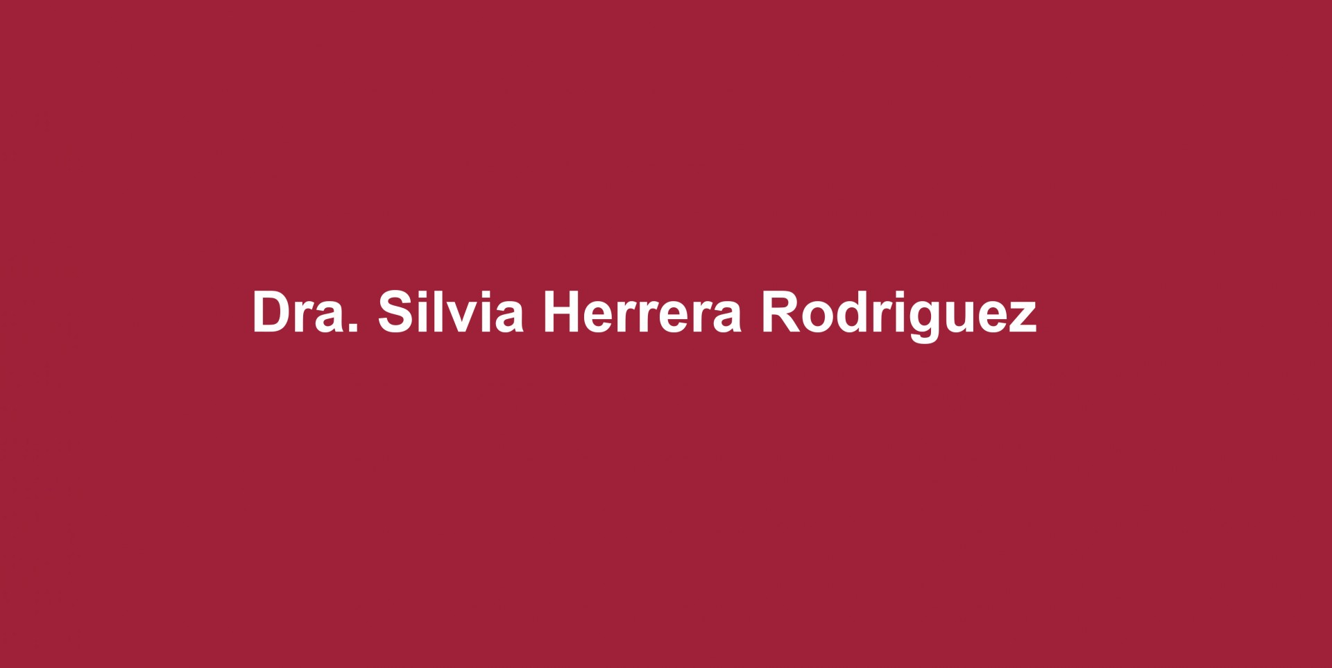 Dra. Silvia Herrera Rodriguez